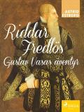 Omslagsbild för Riddar Fredlös : Gustav Vasas äventyr