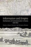 Omslagsbild för Information and Empire: Mechanisms of Communication in Russia, 1600-1854