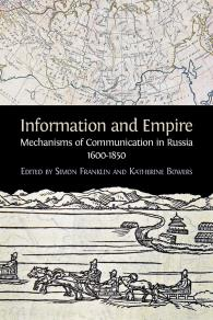 Cover for Information and Empire: Mechanisms of Communication in Russia, 1600-1854