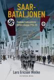 Bokomslag för Saarbataljonen: Svenska fredssoldater i Hitlers skugga 1934-35