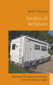 Omslagsbild för Därifrån till härligheten: Med husbil från Spanien till Sverige, med vissa hinder på vägen