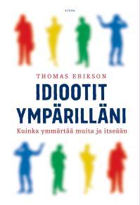 Cover for Idiootit ympärilläni – Kuinka ymmärtää muita ja itseään