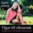Cover for Vägar till välmående : ta dig ur stress, nedstämdhet och depression