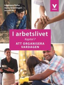 Cover for I arbetslivet: Kapitel 7 - Att organisera vardagen