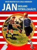 Cover for Jan: Skolans fotbollshjälte