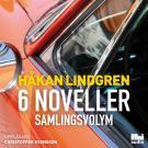 Omslagsbild för Håkan Lindgren 6 noveller samlingsvolym