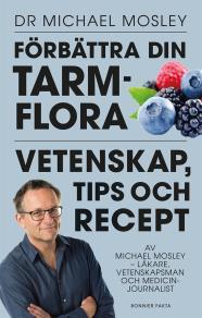 Omslagsbild för Förbättra din tarmflora : Vetenskap, tips och recept