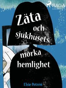 Cover for Zäta och sjukhusets mörka hemlighet