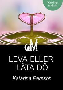 Cover for Leva eller låta dö