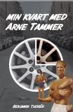 Bokomslag för Min kvart med Arne Tammer