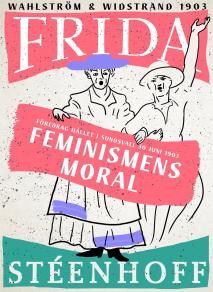 Cover for Feminismens moral : Föredrag hållet i Sundsvall d 30 juni 1903