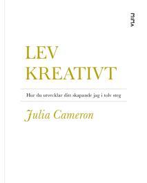 Omslagsbild för Lev kreativt: Hur du utvecklar ditt skapande jag i tolv steg