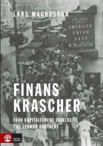 Cover for Finanskrascher : från kapitalismens födelse till Lehman Brothers