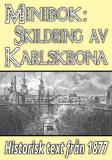 Omslagsbild för Minibok: Skildring av Karlskrona – Återutgivning av text från 1877