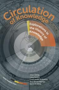 Omslagsbild för Circulation of Knowledge : Explorations in the History of Knowledge