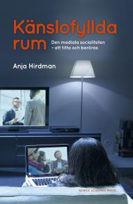 Omslagsbild för Känslofyllda rum : Den mediala socialiteten – att titta och beröras