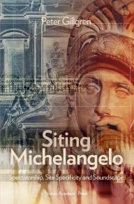 Omslagsbild för Siting Michelangelo : Spectatorship, Site Specificity and Soundscape