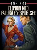 Bokomslag för Blondin med farliga förbindelser