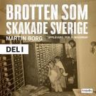 Bokomslag för Brotten som skakade Sverige, del 1