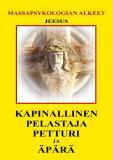 Bokomslag för Kapinallinen, Pelastaja, Petturi ja Äpärä: Massapsykologian alkeet