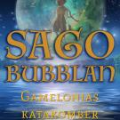 Omslagsbild för Sagobubblan : Gamelonias katakomber