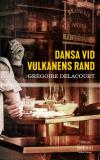 Cover for Dansa vid vulkanens rand