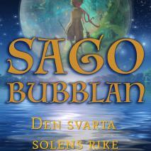 Omslagsbild för Sagobubblan : Den svarta solens rike