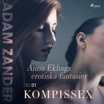 Cover for Kompissex – Anna Ekhags erotiska fantasier del 1