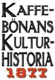 Omslagsbild för Minibok: Kaffebönans kulturhistoria. Återutgivning av text från 1877
