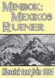 Omslagsbild för Minibok: Skildring av Mexikos ruinstäder år 1884