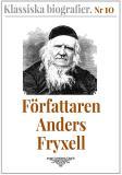 Omslagsbild för Klassiska biografier 10: Författaren Anders Fryxell – Återutgivning av text från 1881