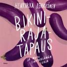 Cover for Bikinirajatapaus ja muita sinkkuelämän iloja