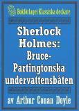Omslagsbild för Sherlock Holmes: Äventyret med Bruce-Partingtonska undervattensbåten – Återutgivning av text från 1909