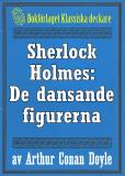 Omslagsbild för Sherlock Holmes: Äventyret med de dansande figurerna – Återutgivning av text från 1930