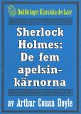 Omslagsbild för Sherlock Holmes: Äventyret med de fem apelsinkärnorna – Återutgivning av text från 1947