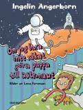 Omslagsbild för Om jag bara inte råkat göra pappa till astronaut