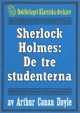 Omslagsbild för Sherlock Holmes: Äventyret med de tre studenterna – Återutgivning av text från 1904