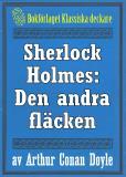 Omslagsbild för Sherlock Holmes: Äventyret med den andra fläcken – Återutgivning av text från 1930