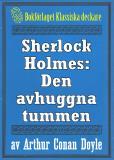 Omslagsbild för Sherlock Holmes: Äventyret med den avhuggna tummen – Återutgivning av text från 1947