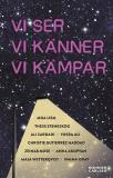 Cover for Vi ser, vi känner, vi kämpar