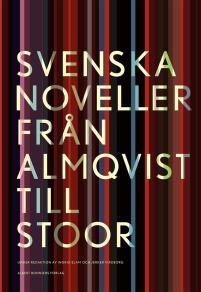 Omslagsbild för Svenska noveller  : Från Almqvist till Stoor
