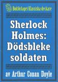 Omslagsbild för Sherlock Holmes: Äventyret med den dödsbleke soldaten – Återutgivning av text från 1926