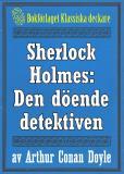 Omslagsbild för Sherlock Holmes: Äventyret med den döende detektiven – Återutgivning av text från 1915