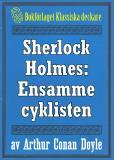 Omslagsbild för Sherlock Holmes: Äventyret med den ensamme cyklisten – Återutgivning av text från 1904