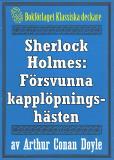 Omslagsbild för Sherlock Holmes: Äventyret med den försvunna kapplöpningshästen – Återutgivning av text från 1947