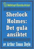 Omslagsbild för Sherlock Holmes: Äventyret med det gula ansiktet – Återutgivning av text från 1947