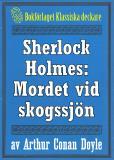 Omslagsbild för Sherlock Holmes: Äventyret med det hemlighetsfulla mordet vid skogssjön – Återutgivning av text från 1947