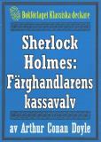Omslagsbild för Sherlock Holmes: Äventyret med färghandlarens kassavalv – Återutgivning av text från 1927