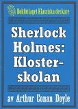 Omslagsbild för Sherlock Holmes: Äventyret med klosterskolan – Återutgivning av text från 1904