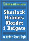 Omslagsbild för Sherlock Holmes: Äventyret med mordet i Reigate – Återutgivning av text från 1947